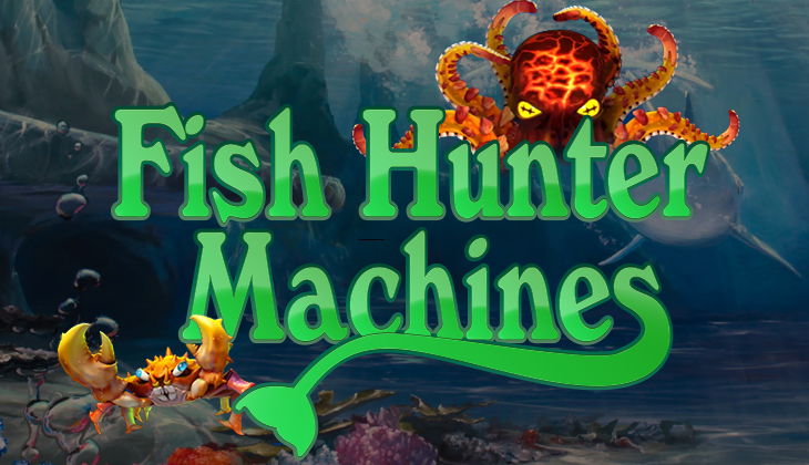 Fish Hunter Machines
