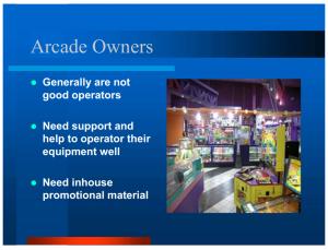 2005 Slide - Arcade Owners